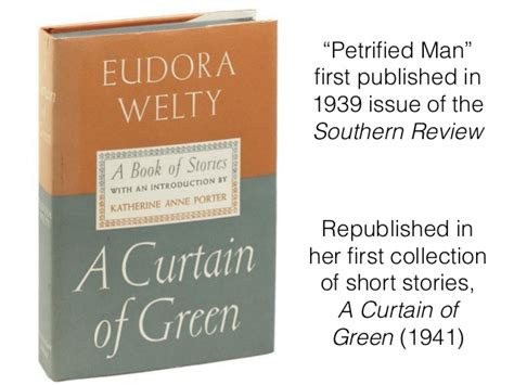 a curtain of green eudora welty eudora welty quot petrified man quot
