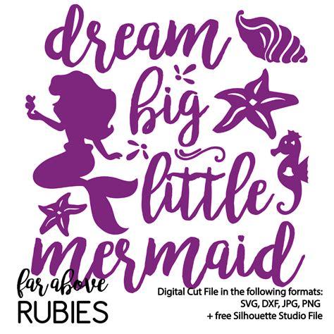 Dream big little mermaid svg dxf digital cut file for silhouette or cricut ariel from