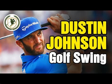 dustin johnson swing vision dustin johnson swing analysis how to make do everything