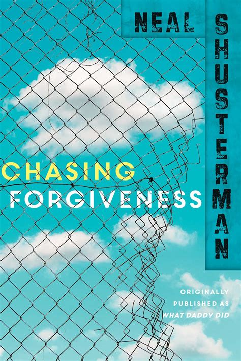 forgiven books chasing forgiveness book by neal shusterman official