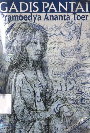 Novel Pramoedya Ananta Toerarok Dedes a blessed book review gadis pantai pramoedya ananta toer