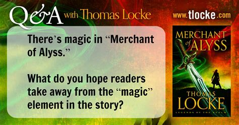 Magic Locke locke s q a how i grappled with using magic in merchant of alyss february 04