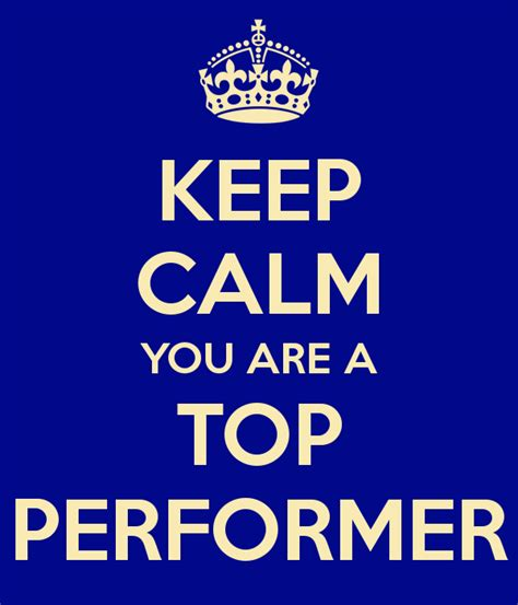 You Top keep calm you are a top performer poster vivspace keep
