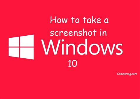 take a snapshot how to take a screenshot in windows 10 best product review 2018 compsmag