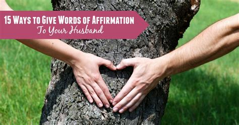 15 ways to give words of affirmation to your husband