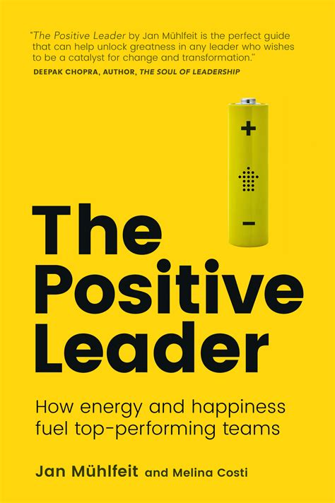 leading with happiness how the best leaders put happiness to create phenomenal business results and a better world books fuelling success through happiness positive leadership