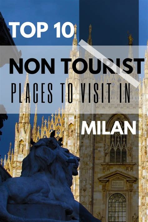 get a list of top 10 tourist places top 10 non tourist in milan italy italian belly