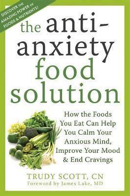 Pdf Anti Anxiety Food Solution Trudy anti anxiety food solution trudy 9781572249257