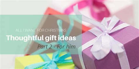 thoughtful christmas gift ideas for love 12 thoughtful gift ideas for him arva sweden