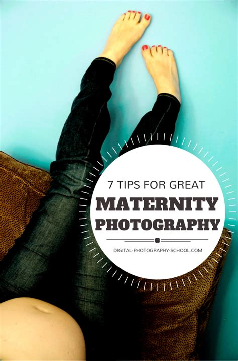 7 Tips On Taking Beautiful Digital Photographs by Maternity Photography 7 Tips For Taking Great