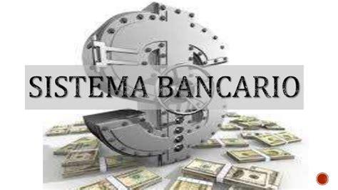 banco sistema el complejo sistema bancario rankia