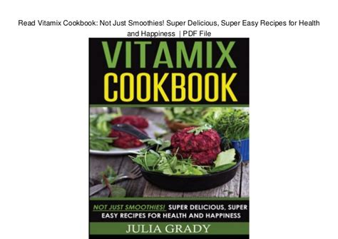 Pdf Mcdougall Easy Cookbook Delicious by Read Vitamix Cookbook Not Just Smoothies Delicious