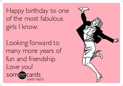 Birthday Ecard Meme - happy birthday to one of the most fabulous girls i know