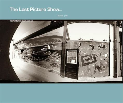 last picture show book the last picture show by christian harkness arts