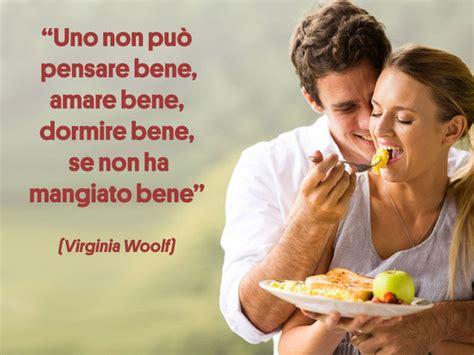 frasi celebri sull alimentazione frasi e aforismi sul cibo e la cucina donna moderna