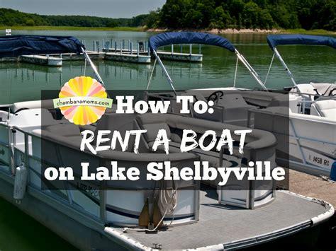 lake shelbyville pontoon rental how to rent a boat on lake shelbyville chambanamoms