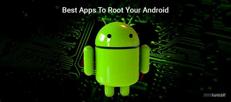 rooting apps for android best rooting apps for android 2017 android root apps of 2018