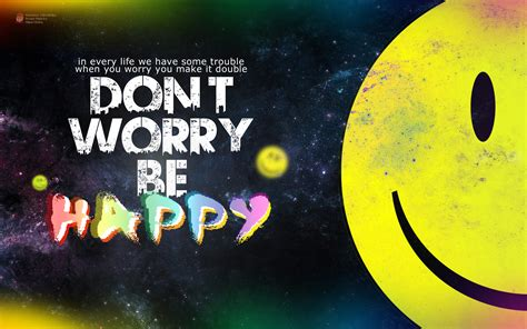 Dont Worry Be Happy be happy dont worry www imgkid the image kid has it