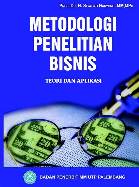 Metode Penelitian Untuk Skripsi Dan Tesis Bisnis Dr Husein Umar metodologi penelitian bisnis all about management