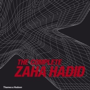 the complete zaha hadid the complete zaha hadid by aaron betsky reviews discussion bookclubs lists