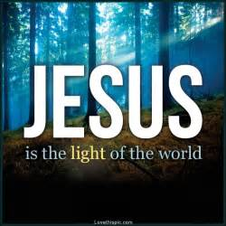 jesus is the light pictures photos and images for
