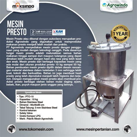 Panci Presto Agrowindo jual mesin presto stainless steel untuk industri di bogor toko mesin maksindo bogor