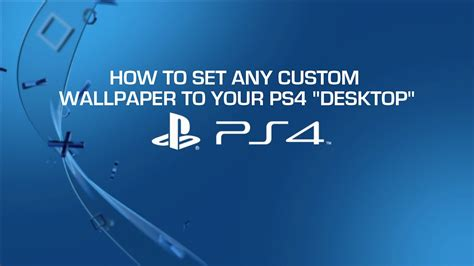 ps4 background how to set any picture on your ps4 background tutorial