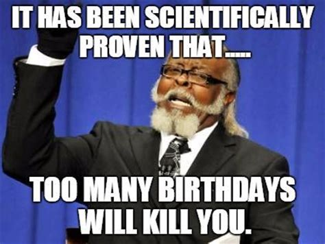 Birthday Memes Funny - 200 funniest birthday memes for you top collections