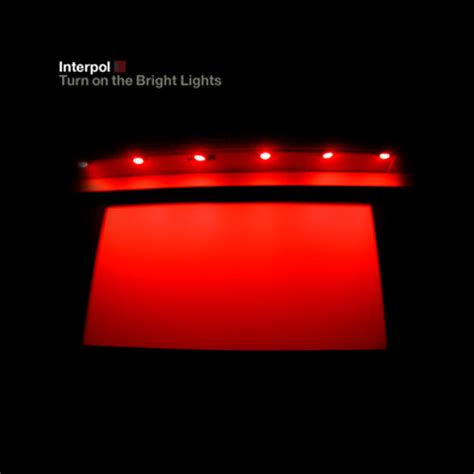 interpol turn on the bright lights interpol turn on the bright lights 100 best albums of