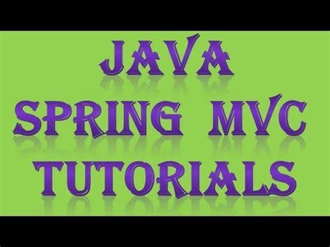 spring tutorial youtube kaushik spring mvc tutorial with exle part 1 youtube