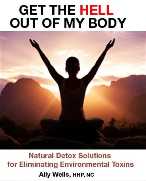 Getting Yourself Cleaned Out Detox by Clean Of Toxins Of Toxins Blind Cleaning Business
