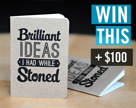 Giveaway Idea - giveaway 10 brilliant ideas i had while stoned notebooks 100 closed cool