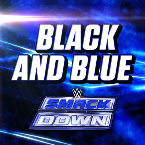 theme song smackdown 2015 wwe black and blue smackdown theme song by wwe musichd