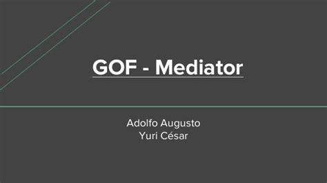 mediator pattern là gì gof mediator pattern