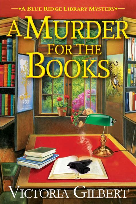 a murder for the books a blue ridge library mystery books a murder for the books by gilbert guest post