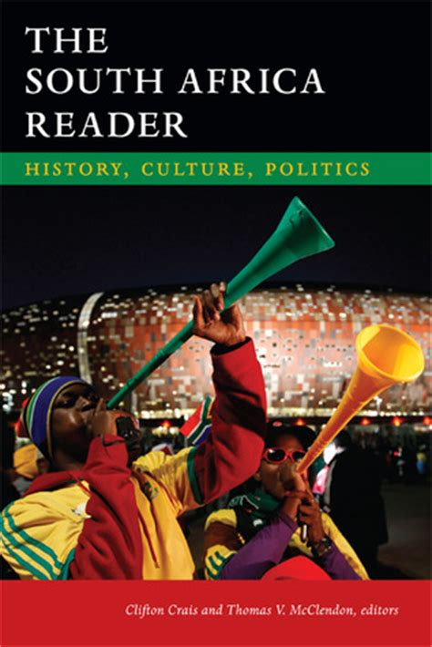 the south africa reader history culture politics by clifton crais reviews discussion