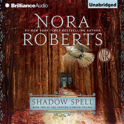 shadow spell the cousins o dwyer trilogy shadow spell audiobook by nora read by