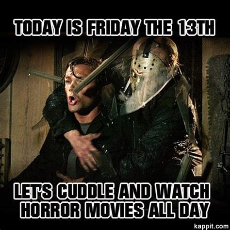 today is friday the 13th let s cuddle and watch horror