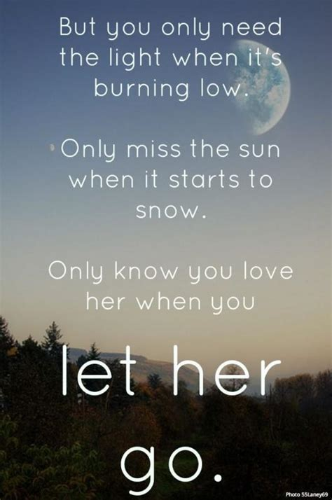 Only Need The Light by But You Only Need The Light When It S Burning Low Only