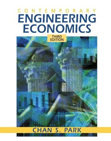fundamentals of engineering economics by chan s park 2003 10 31 books bookbest engineering industrial manufacturing