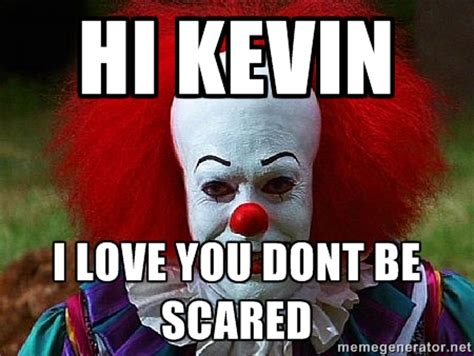 Hi Kevin Meme - scary clown meme generator image memes at relatably com