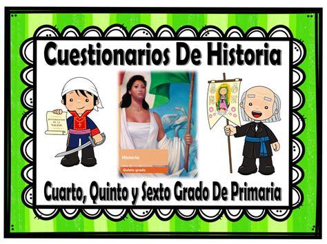 Cuestionarios De Historia Cuarto Quinto Y Sexto Grado De | cuestionarios de historia de cuarto quinto y sexto grado