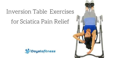 inversion table for sciatica reviews does an inversion table help back