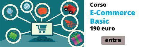 corsi di commercio bologna corso e commerce base corsi ecommerce firenze bologna