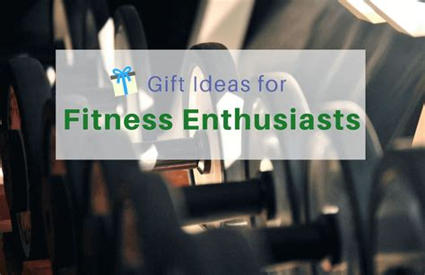 Gifts For Fitness Enthusiasts Unique Thoughtful