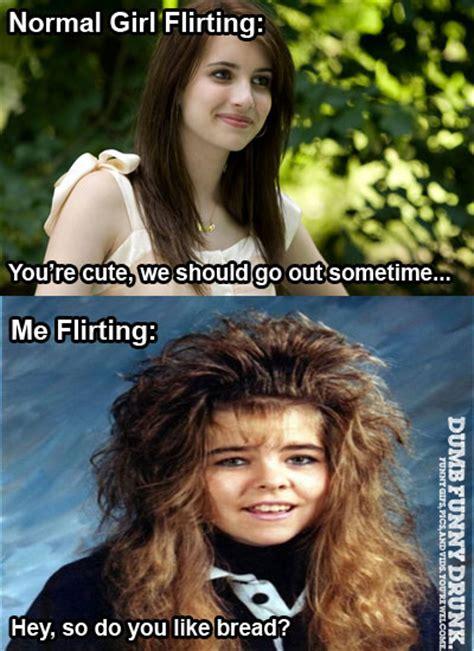 normal girl flirting vs me flirting dumbfunnydrunk com