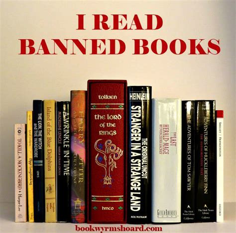 why are books banned or challenged why i read banned books the bookwyrm s hoard