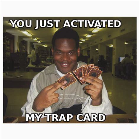 You Ve Activated My Trap Card Meme - quot you just activated my trap card quot t shirts hoodies by