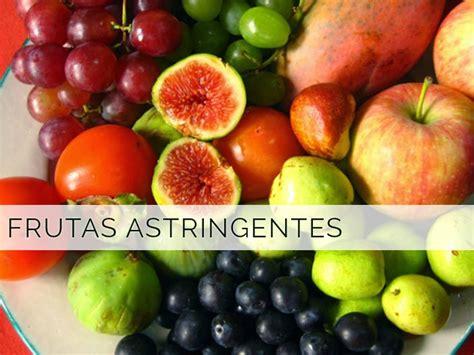 alimentos astringentes y laxantes frutas astringentes