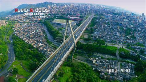 imagenes 4k que es viaducto pereira 4k youtube